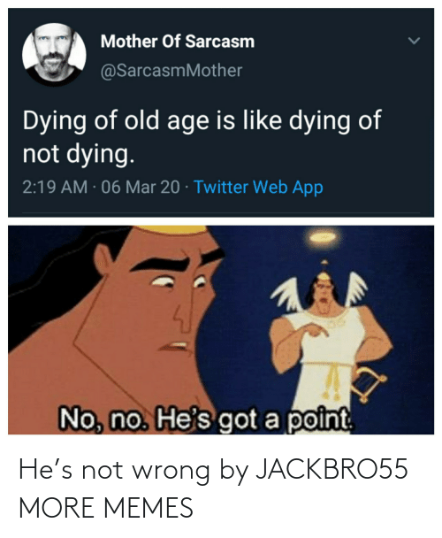 wrong: He's not wrong by JACKBRO55 MORE MEMES