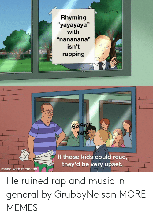 ruined: He ruined rap and music in general by GrubbyNelson MORE MEMES
