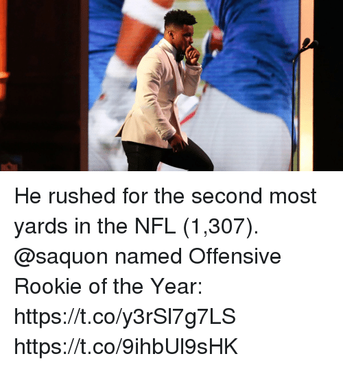 Memes, Nfl, and 🤖: He rushed for the second most yards in the NFL (1,307).  @saquon named Offensive Rookie of the Year: https://t.co/y3rSl7g7LS https://t.co/9ihbUl9sHK