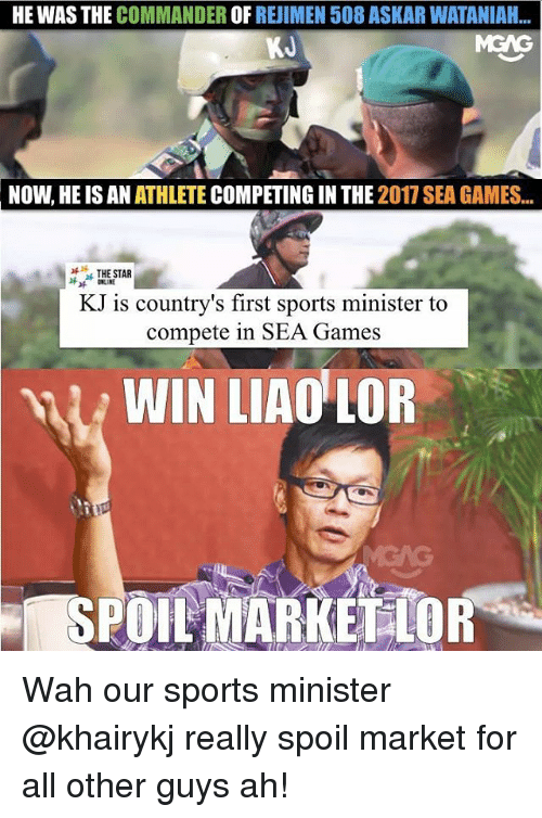 the commander: HE WAS THE COMMANDER OF REJIMEN 508 ASKAR WATANIAH..  KJ  NOW, HE IS AN ATHLETE COMPETING IN THE 2017 SEA GAMES  THE STAR  な ONLINE  KJ is country's first sports minister to  compete in SEA Games  WIN LIAO LOR Wah our sports minister @khairykj really spoil market for all other guys ah!