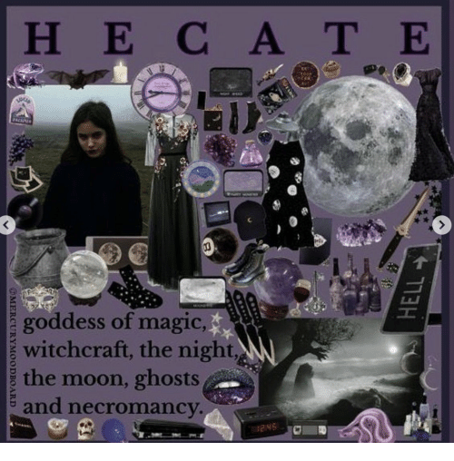 Magic, Moon, and Ghosts: HECA TE  goddess of magic,  witchcraft, the night  the moon, ghosts  and necromancy.