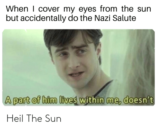Sun, The Sun, and Heil: Heil The Sun