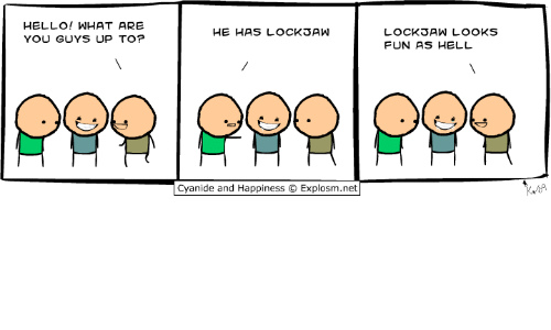 Cyanide And Happieness: HELLO! WHAT ARE  YOU GUYS UP TO?  HE HAS LOCK3AW  Cyanide and Happiness O Explosm.net  LOCKDAW LOOKS  FUN AS HELL