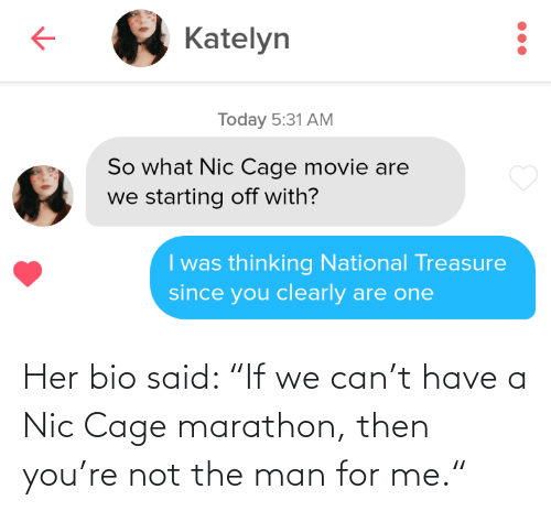 """For Me: Her bio said: """"If we can't have a Nic Cage marathon, then you're not the man for me."""""""