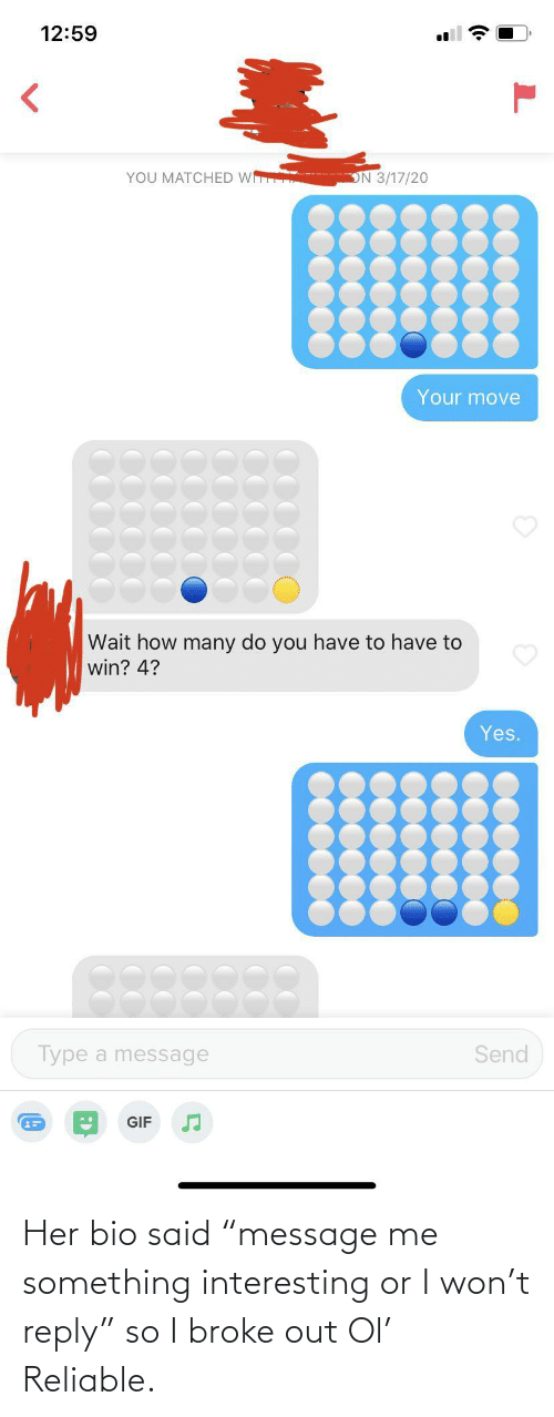 """reply: Her bio said """"message me something interesting or I won't reply"""" so I broke out Ol' Reliable."""