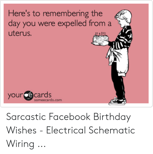 Birthday Facebook And Ecards Heres To Remembering The Day You Were Expelled From