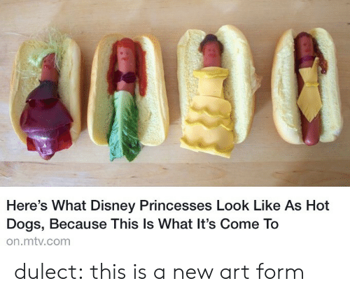 MTV: Here's What Disney Princesses Look Like As Hot  Dogs, Because This Is What It's Come To  on.mtv.com dulect:  this is a new art form