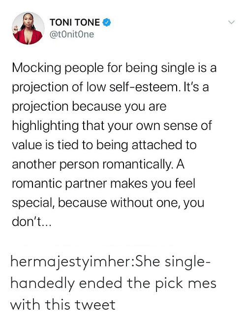 Ended: hermajestyimher:She single-handedly ended the pick mes with this tweet