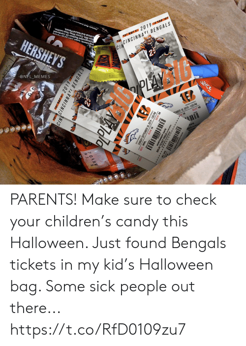 Artificial: HERSHEY'S  Artificial And Natural Flavors.  Skim Milk, Cocoa, Whey, Soya Lecithin,  Hydrogenated Soybean Oil, Condensed  Ingredients:Sugar, Corn Syup,raruany  HILK CHO4  Tootsie Roll Industries  @NFL_MEMES  W 2019 W  CINCINNATI BENGALS  CIN  25  PLAY  eto  ఎ¥C  caCAn BENGALS  EMBER 18, 2019-100 PM  OW 18  SEAT 98  NET WT  GATE  cKE  VW2019  CINNCINNATI BENGALS  PPLAY  asan ENGALS  MBER 18, 2019-1:00 PM  SEAT 98  SUNDA  SEC. WWL  ROW 18  THWEST GATE PARENTS! Make sure to check your children's candy this Halloween. Just found Bengals tickets in my kid's Halloween bag. Some sick people out there... https://t.co/RfD0109zu7