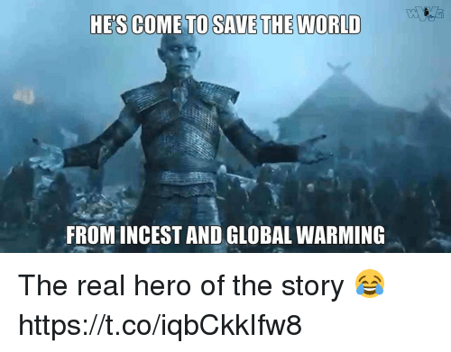Incestibles: HE'S COME  TO SAVE THE WORLD  FROM INCEST AND GLOBAL WARMING The real hero of the story 😂 https://t.co/iqbCkkIfw8