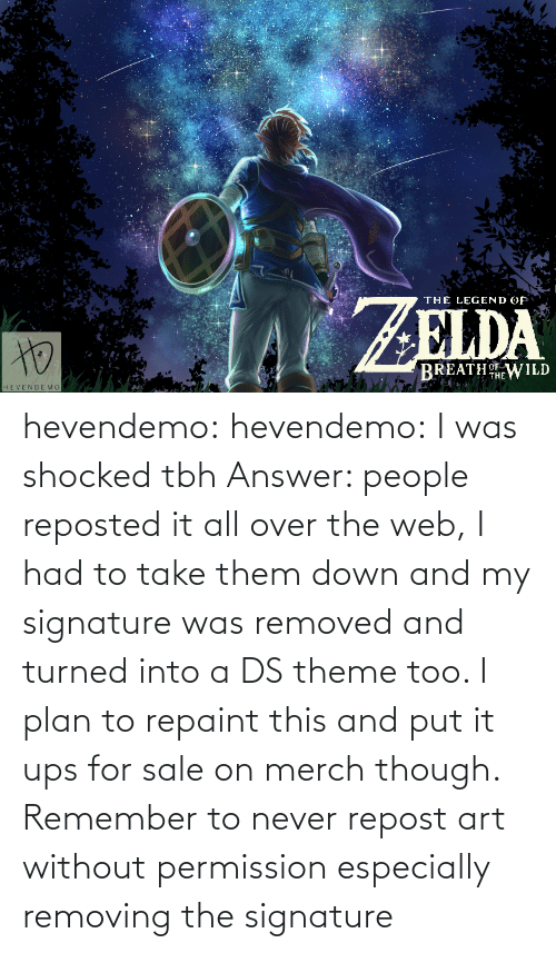 joey: hevendemo: hevendemo: I was shocked tbh Answer: people reposted it all over the web, I had to take them down and my signature was removed and turned into a DS theme too.  I plan to repaint this and put it ups for sale on merch though.  Remember to never repost art without permission especially removing the signature