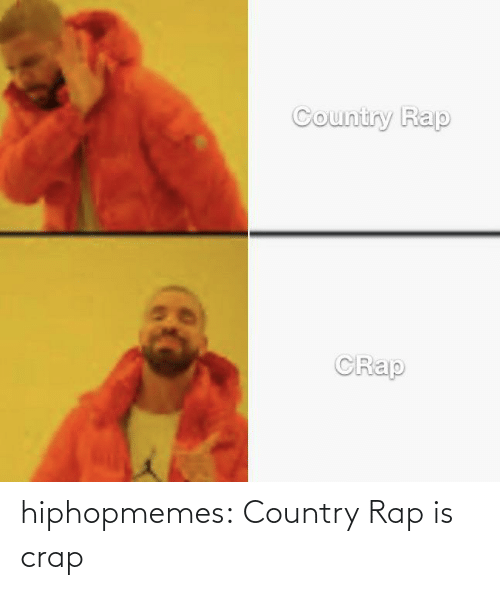 country: hiphopmemes:  Country Rap is crap