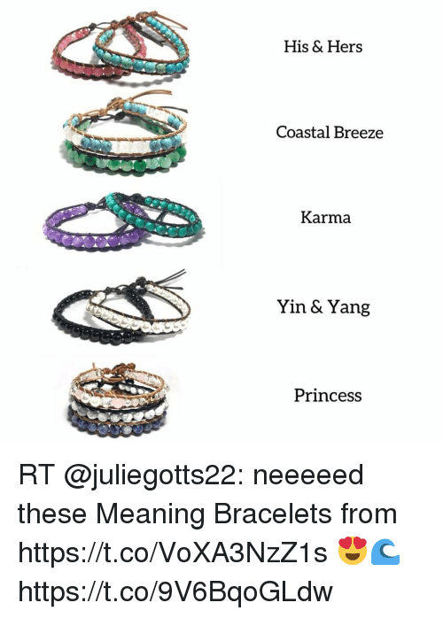 Memes, Karma, and Meaning: His & Hers  Coastal Breeze  Karma  Yin & Yang  Princes:s RT @juliegotts22: neeeeed these Meaning Bracelets from https://t.co/VoXA3NzZ1s 😍🌊 https://t.co/9V6BqoGLdw