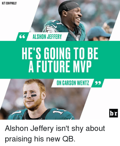 Future, Alshon Jeffery, and Philly: HIT CSN PHILLY  ALSHON JEFFERY  HE'S GOING TO BE  A FUTURE MVP  ON CARSON WENTZ  br Alshon Jeffery isn't shy about praising his new QB.