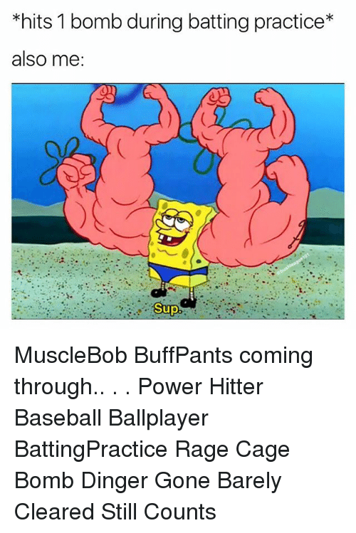 Still Counts: *hits 1 bomb during batting practice*  also me  Sup MuscleBob BuffPants coming through.. . . Power Hitter Baseball Ballplayer BattingPractice Rage Cage Bomb Dinger Gone Barely Cleared Still Counts