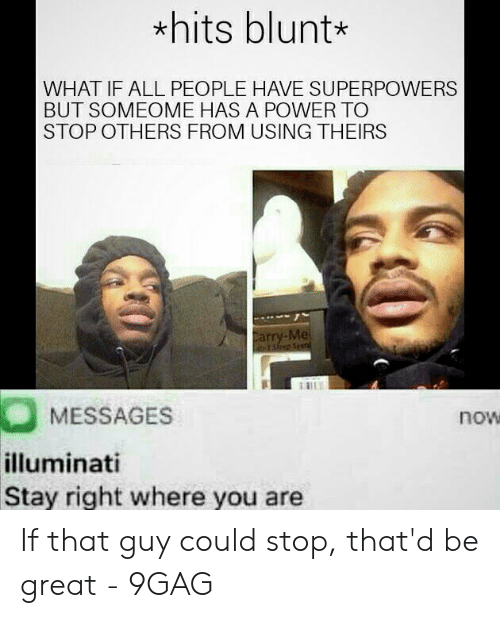 Hits Blunt* WHAT IF ALL PEOPLE HAVE SUPERPOWERS BUT SOMEOME