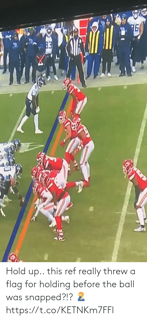 really: Hold up.. this ref really threw a flag for holding before the ball was snapped?!? 🤦♂️ https://t.co/KETNKm7FFl