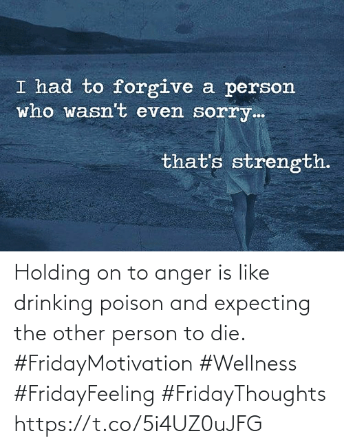 Love for Quotes: Holding on to anger is like drinking poison and expecting the other person to die.  #FridayMotivation #Wellness  #FridayFeeling #FridayThoughts https://t.co/5i4UZ0uJFG