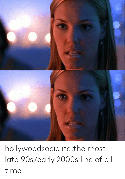 tumblr: hollywoodsocialite:the most late 90s/early 2000s line of all time
