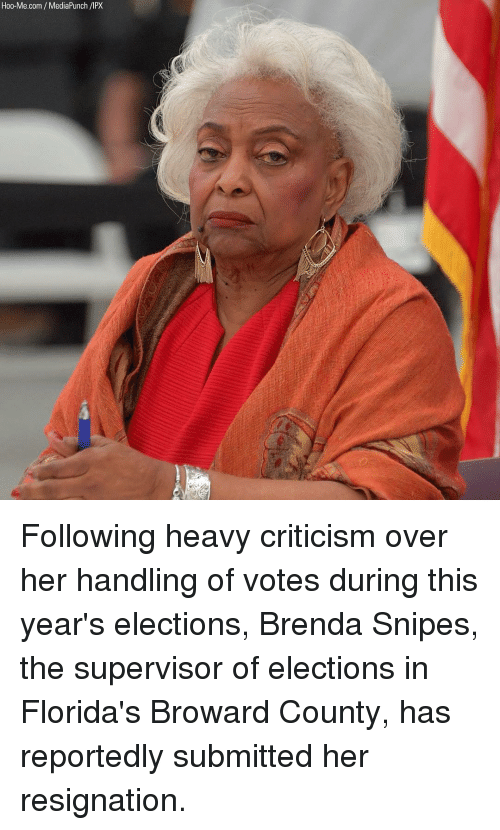 Elections: Hoo-Me.com /MediaPunch /IPX Following heavy criticism over her handling of votes during this year's elections, Brenda Snipes, the supervisor of elections in Florida's Broward County, has reportedly submitted her resignation.