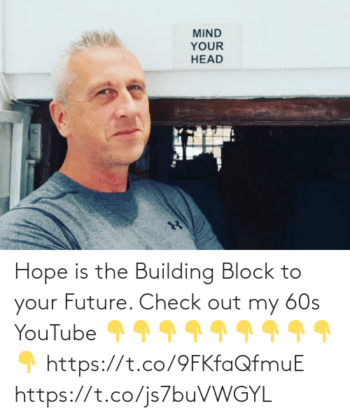 Love for Quotes: Hope is the Building Block to your Future.  Check out my 60s YouTube  👇👇👇👇👇👇👇👇👇👇  https://t.co/9FKfaQfmuE https://t.co/js7buVWGYL