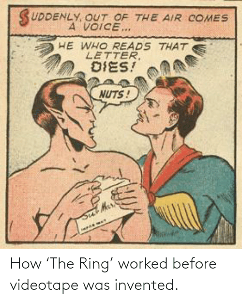 Before: How 'The Ring' worked before videotape was invented.