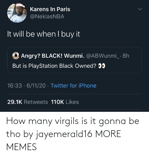 tho: How many virgils is it gonna be tho by jayemerald16 MORE MEMES