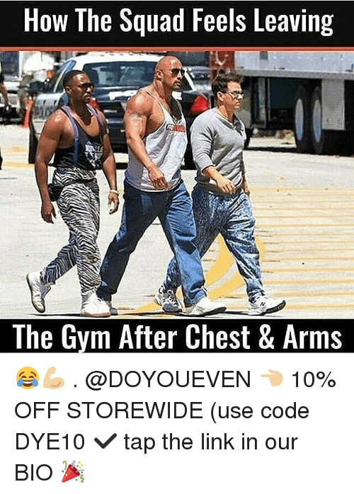 Squade: How The Squad Feels Leaving  The Gvm After Chest & Arms 😂💪🏼 . @DOYOUEVEN 👈🏼 10% OFF STOREWIDE (use code DYE10 ✔️ tap the link in our BIO 🎉