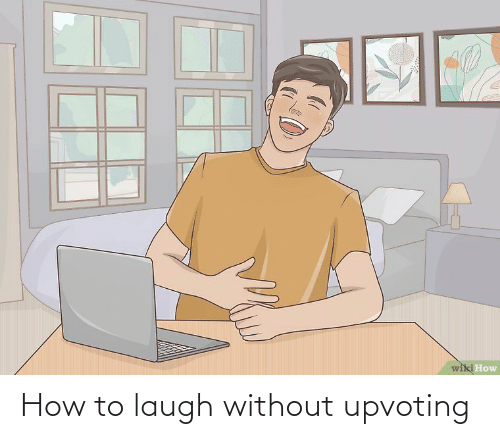 Upvoting: How to laugh without upvoting
