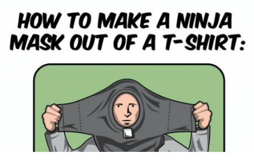 25 Best Memes About How To Make A Ninja Mask With At Shirt How To Make A Ninja Mask With At Shirt Memes