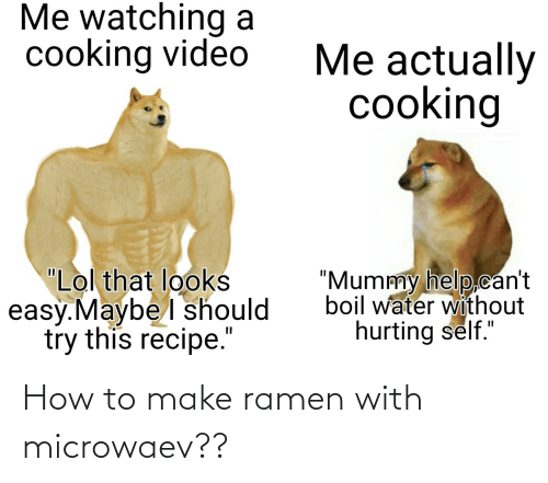How To: How to make ramen with microwaev??