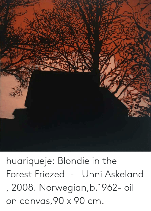 Canvas: huariqueje:    Blondie in the Forest Friezed  -   Unni Askeland , 2008.  Norwegian,b.1962-  oil on canvas,90 x 90 cm.