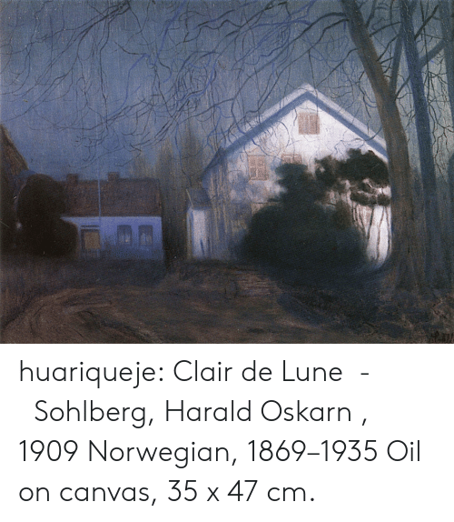 Canvas: huariqueje:     Clair de Lune  -   Sohlberg, Harald Oskarn , 1909 Norwegian, 1869–1935   Oil on canvas, 35 x 47 cm.