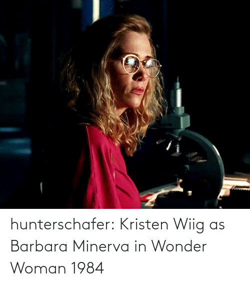 Kristen: hunterschafer:  Kristen Wiig as Barbara Minerva in Wonder Woman 1984