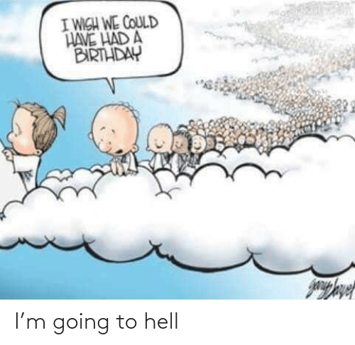 Hell: I'm going to hell