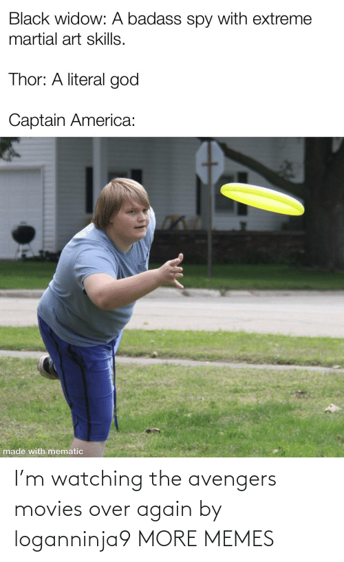 watching: I'm watching the avengers movies over again by loganninja9 MORE MEMES