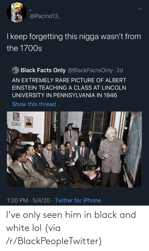 R Blackpeopletwitter: I've only seen him in black and white lol (via /r/BlackPeopleTwitter)