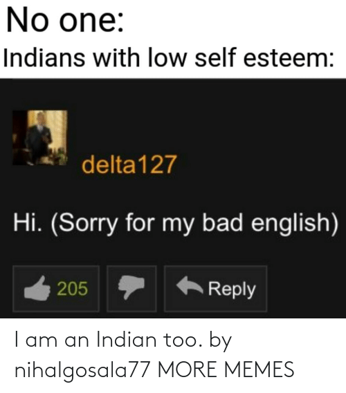 too: I am an Indian too. by nihalgosala77 MORE MEMES
