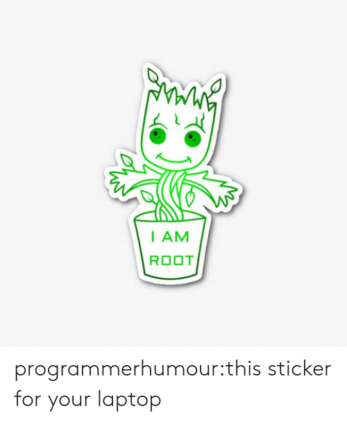 Sticker: I AM  ROOT programmerhumour:this sticker for your laptop