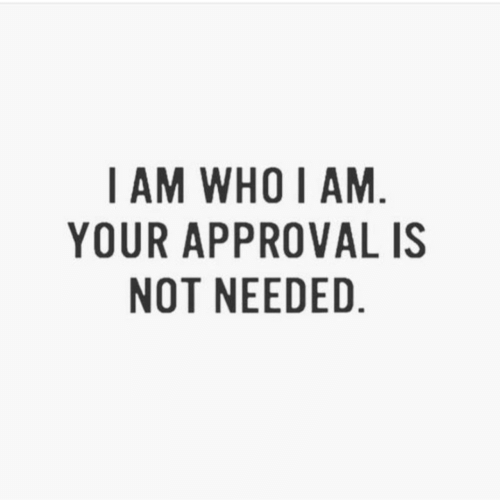 Who, Needed, and I Am: I AM WHO I AM  YOUR APPROVALIS  NOT NEEDED