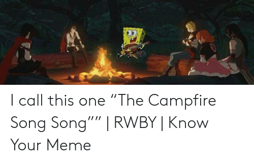 🐣 25+ Best Memes About Campfire Song Song | Campfire Song