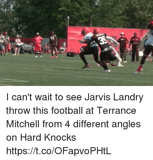 Football, Nfl, and Hard Knocks: I can't wait to see Jarvis Landry throw this football at Terrance Mitchell from 4 different angles on Hard Knocks  https://t.co/OFapvoPHtL