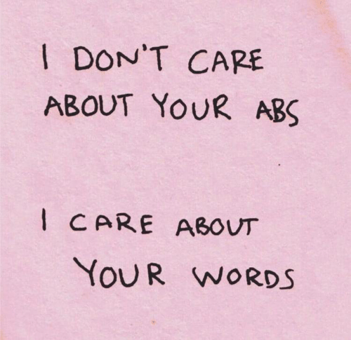 Abs, Words, and I Dont Care: I DON'T CARE  ABOUT YOUR ABS  ICARE ABOUT  YOUR WORDS