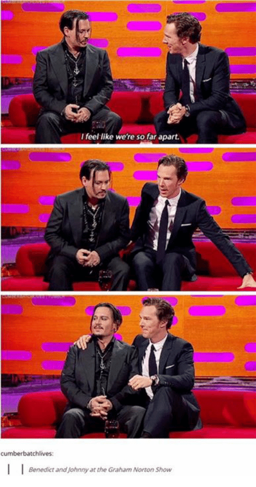 the graham norton show: I feel like we're so far apart.  cumber batchlives:  l Benedict and Johnny at the Graham Norton Show