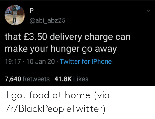 Food: I got food at home (via /r/BlackPeopleTwitter)