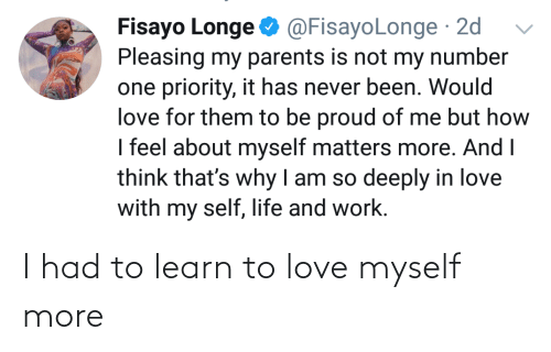 Learn: I had to learn to love myself more
