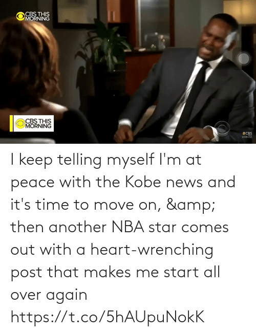 at-peace: I keep telling myself I'm at peace with the Kobe news and it's time to move on, & then another NBA star comes out with a heart-wrenching post that makes me start all over again   https://t.co/5hAUpuNokK