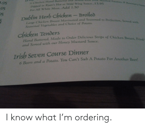 know: I know what I'm ordering.