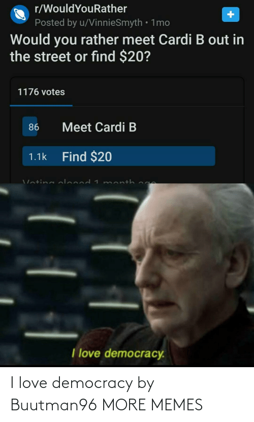 I Love: I love democracy by Buutman96 MORE MEMES