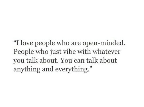 """Love, Who, and Can: """"I  love people who are open-n  inded  People who just vibe with whatever  you talk about. You can talk about  anything and everything.""""  35"""